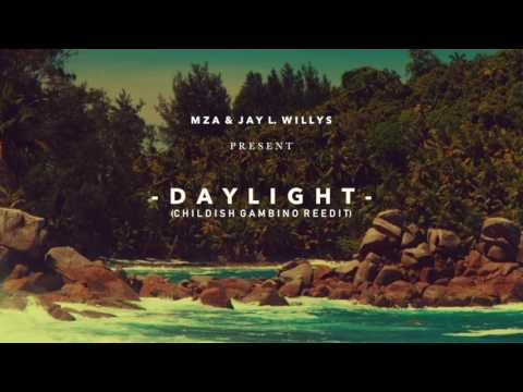 MZA & Jay L. Willys - Daylight - (Childish Gambino Vocal)