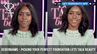 Debenhams Presents Picking Your Perfect Foundation with Lets Talk Beauty | FashionTV | FTV