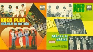 Koes Plus - Album SELALU DIHATIKU (Full Album) Tahun 1975