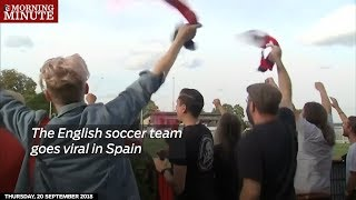 The English soccer team goes viral in Spain