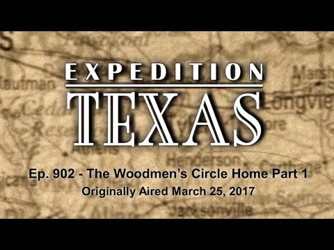Expedition Texas - Episode 902 - Woodmen's Circle Part 1