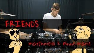 FRIENDS - Marshmello & Anne-Marie | Drum Cover