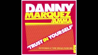 DANNY MARQUEZ ft  AMMA TRUST IN YOURSELF ED RODMAN & TONE SWAAG RADIO MIX BLANCO Y NEGRO