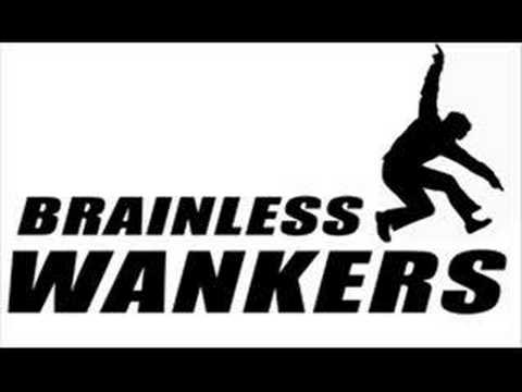 Brainless Wankers - Here we go