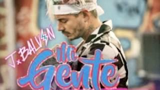 Mi Gente Song Lyrics , Mp3(by j balvin. willi william)