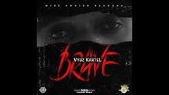 Vybz Kartel - Brave (Official Audio)