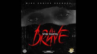 Vybz Kartel - Brave (Official Audio)