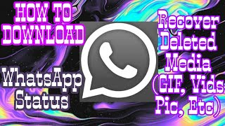 Easiest Way To DOWNLOAD WhatsApp Status, Recover Deleted Files (GIF, Pic, Video) HINDI 2019🔥😍