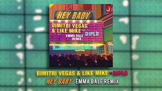 Dimitri Vegas & Like Mike vs Diplo feat Deb's Daughter - Hey Baby (Emma Bale Remix)