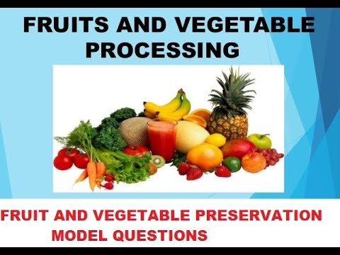 fruit and vegetable preservation model questions for any agricultural exams