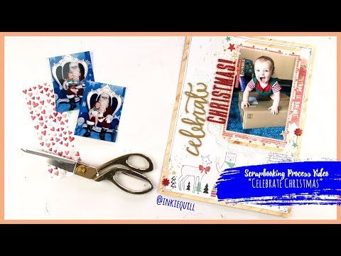 """Celebrate Christmas"" ~ Scrapbooking Process Video + + + INKIE QUILL"