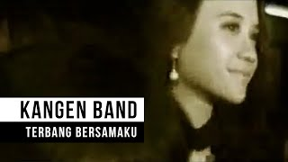 "Kangen Band - ""Terbang Bersamaku"" (Official Video)"