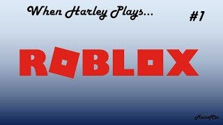 When Harley Plays... ROBLOX NATURAL DISASTER SURVIVAL ONE
