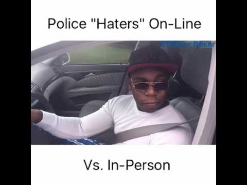 COP Haters On-Line VS. In REAL Life...Hilarious