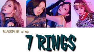 """Gambar cover HOW WOULD BLACKPINK SING """"7 rings"""" {Ariana Grande} 