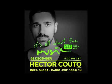Hector Couto - It's All About The Music @ Ibiza Global Radio 26-12-16