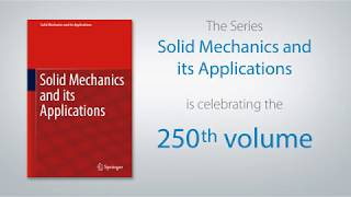 Solid Mechanics and Its Applications is celebrating 250 volumes!