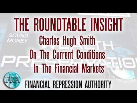 Charles Hugh Smith On The Current Conditions In The Financial Markets