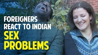 Foreigners React To Indian Sex Problems