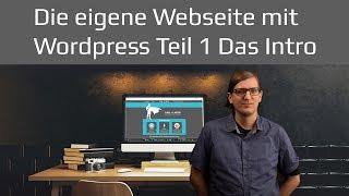 Die eigene Webseite mit Wordpress - ganz einfach | Wordpress Tutorial 2019 Teil 1 deutsch / german