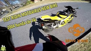 Test ridin motovirus new bike ( 04 honda cbr f4i )