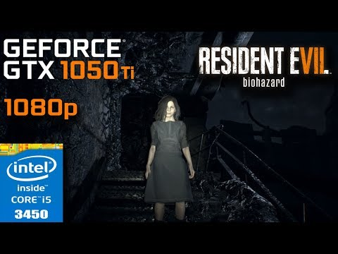 Resident Evil 7: Biohazard - GTX 1050 Ti - i5 3450 - Best Settings - 8GB RAM - 1080p |