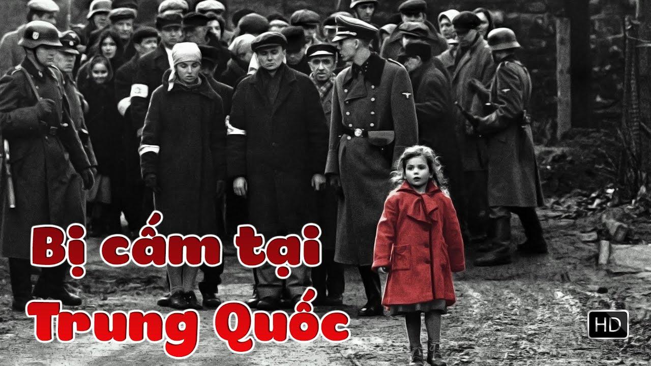 """""""Danh Sách Schindler"""" – Phim Hay Nhưng bị Cấm ở Trung Quốc"""