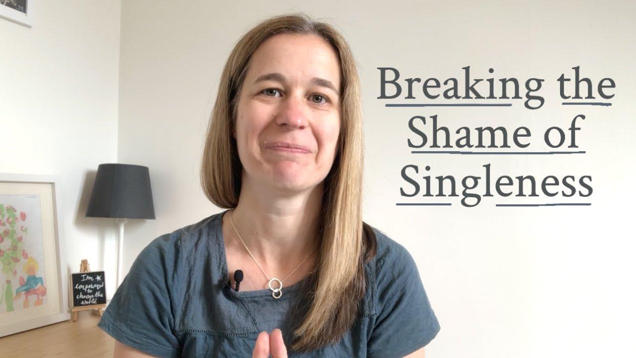 Breaking the Shame of Singleness | Singleness Series Part 2 of 6