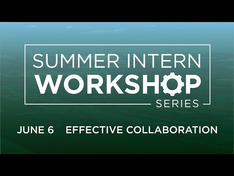 Intern Professional Development Workshop Series: Fundamentals of Effective Collaboration