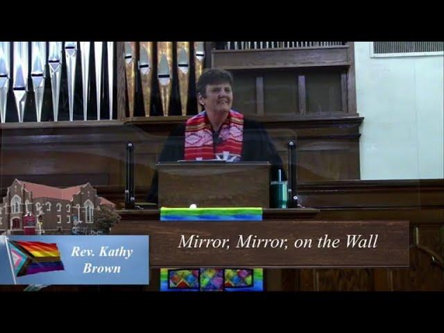Mirror Mirror on the Wall - Rev. Kathy Brown