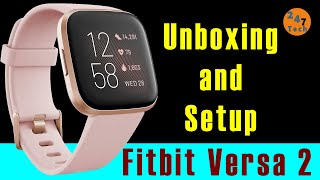 Getting started with Fitbit Versa 2 Smart Watch Steps and Sleep tracker - 247 Tech