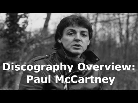 Discography Overview Episode 1: Paul McCartney