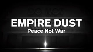 Empire Dust - Peace not war