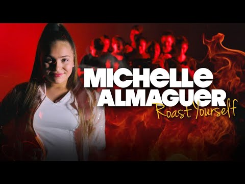 Roast Yourself Challenge | Michelle Almaguer