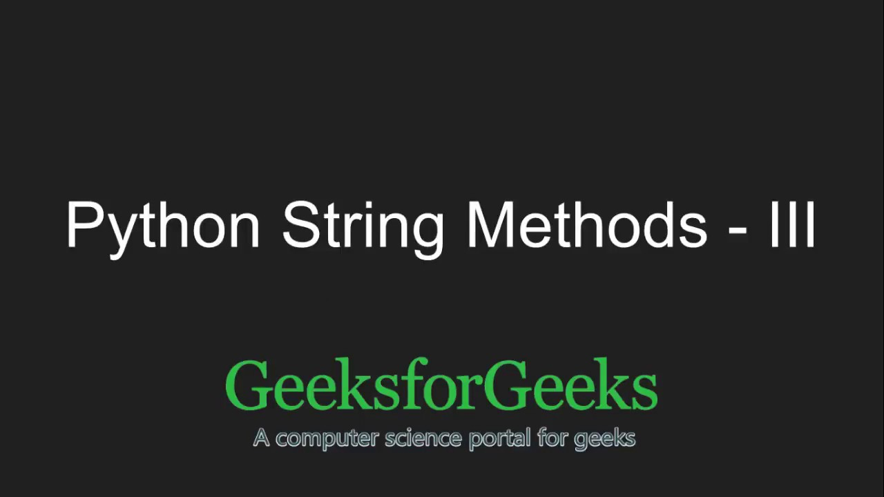 Python String Methods | Set 3 (strip, lstrip, rstrip, min, max