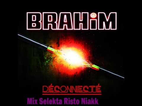 Brahim Déconnecté Mix S Risto Niakk