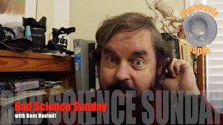 Bad Science Sunday with Kent Hovind