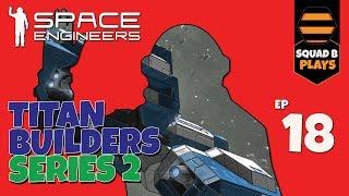Space Engineers - Series 2.18 -