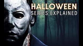 HALLOWEEN Series Explained: The Complete...