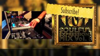 The Soulful Expressions Mix Vol. 8 Mixed By: Jubsta (Deep & Soulful House Mix)