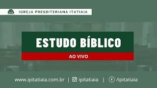 ESTUDO BÍBLICO | 01/07/2021 | IGREJA PRESBITERIANA ITATIAIA