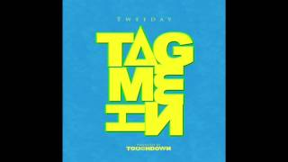 new jigg song 2016 tweeday tag me in ig tweeday go2hard