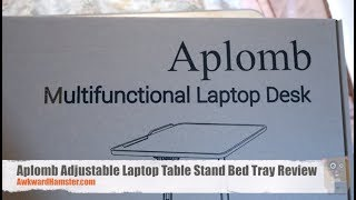 Aplomb Adjustable Laptop Table Stand Bed Tray Review
