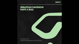 Sebastian Davidson Have A Ball Richard Earnshaw 3SOME Remix