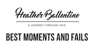 Best Moments and Bloopers of 2018 - Heather Ballentine!!!