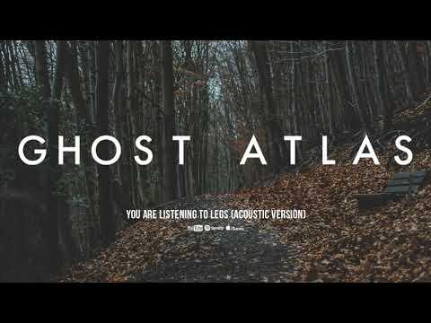 Ghost Atlas - Legs (Acoustic Version)