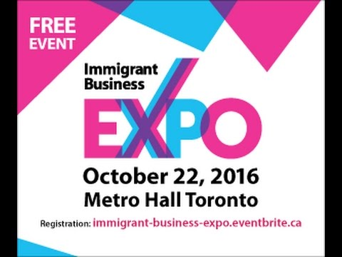 Immigrant Business Expo Toronto, Oct 22 , 2016