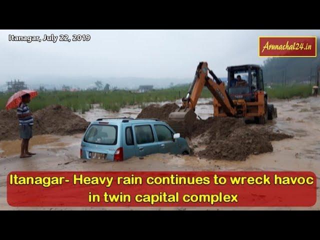 Itanagar- Heavy rain continues to wreck havoc