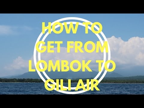 HOW TO GET FROM LOMBOK TO GILI AIR