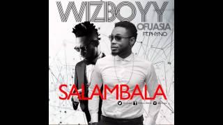 Wizboyy Ofuasia - Salambala (feat. Phyno)